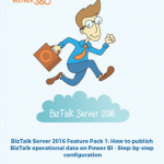 Step by step configuration to publish BizTalk operational data on Power BI whitepaper