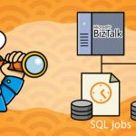 Why did we build SQL Jobs Monitoring for BizTalk Environment?