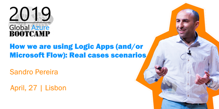 sandro pereira global azure bootcamp lisbon 2019 Logic Apps