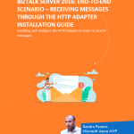 Christmas Gift: BizTalk Server 2016: End-to-end scenario – Receiving Messages through the HTTP Adapter whitepaper