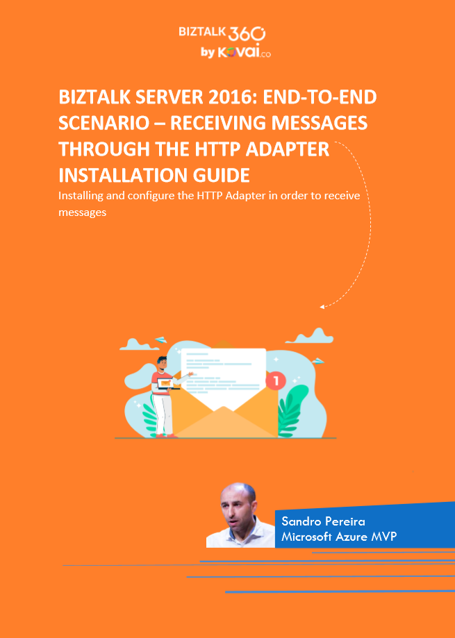 BizTalk Server 2016: End-to-end scenario – Receiving Messages through the HTTP Adapter whitepaper