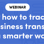 Webinar Spoiler: Discover How to Track Your Hybrid Business Transactions in a Smarter Way