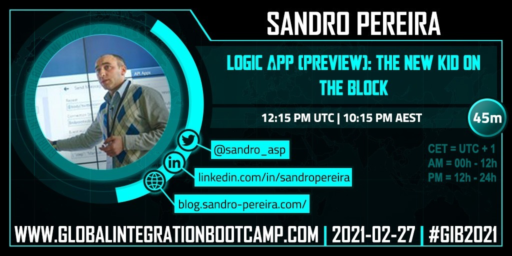 Global Integration Bootcamp 2021 – Virtual | February 27, 2021 | Logic App (Preview): The new kid on the block