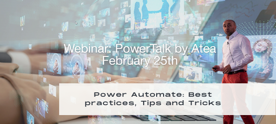 Webinar: PowerTalk by Atea | February 25, 2021 | Power Automate: Best practices, Tips and Tricks