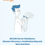 BizTalk Server Databases: Disaster Recovery, Troubleshooting and Best Practices whitepaper