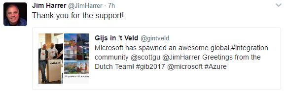 Jim Harrer @JimHarrer 7h Thank you for the support' Gijs in 't Veld @gintveld Microsott has spawned an awesome global #integration community @scottgu @JimHarrer Greetings trom the Dutch Team' #giö2017 @microsott #Azure