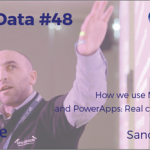 XLVIII Porto.Data Community Meeting | January 30, 2019 | How we use Microsoft Flow and PowerApps: Real cases scenarios