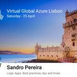 Virtual Global Azure 2020 | Lisbon | April 25, 2020 | Logic Apps: Best practices, Tips, and Tricks | Slides and Video