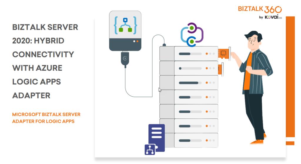 BizTalk Server 2020: Hybrid Connectivity with Azure Logic Apps Adapter whitepaper