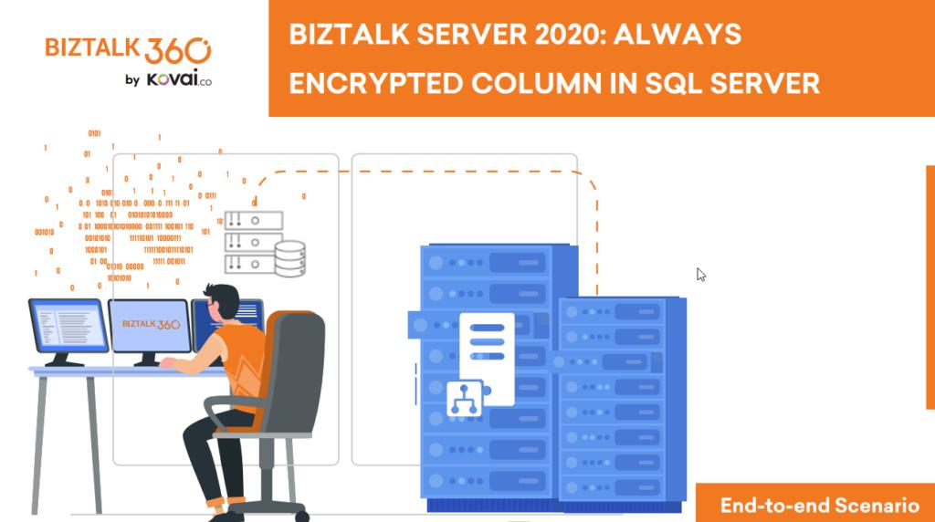 BizTalk Server 2020: Always Encrypted Column in SQL Server whitepaper