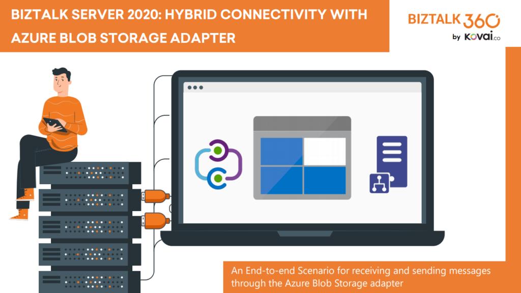BizTalk Server 2020: Hybrid Connectivity with Blob Storage Adapter whitepaper